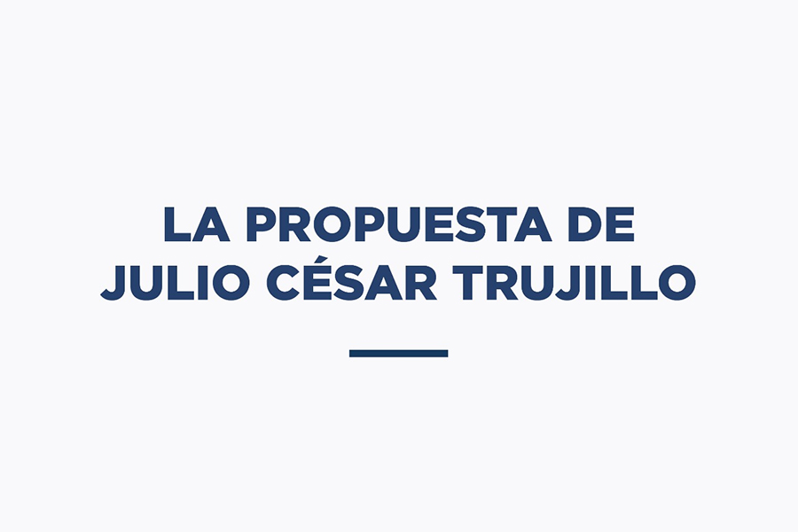 LA PROPUESTA DE JULIO CÉSAR TRUJILLO