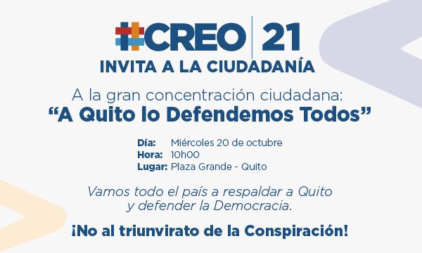 """CREO invita a la ciudadanía a la gran concentración ciudadana  """"A Quito lo Defendemos Todos""""."""